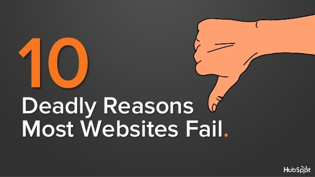Deadly Reasons Most Websites Fail. 10