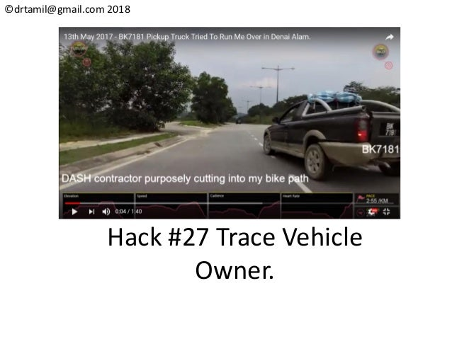 ©drtamil@gmail.com 2018 Hack #27 Trace Vehicle Owner.