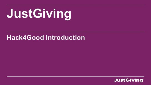 JustGiving  Hack4Good Introduction