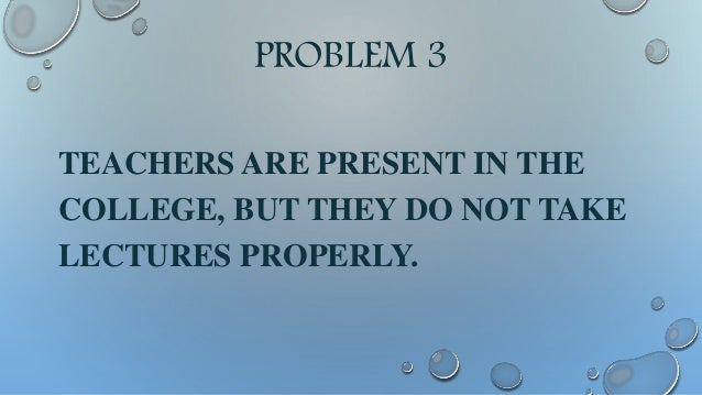 PROBLEM 4 IF THE TEACHER IS ABSENT, ON HIS/HER BEHALF NO ONE TEACHES.