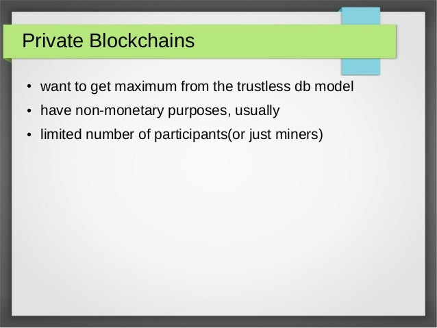 Banks? private blockchains will