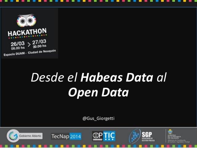 Desde el Habeas Data al Open Data @Gus_Giorgetti