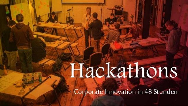 Hackathons Corporate Innovationin 48 Stunden