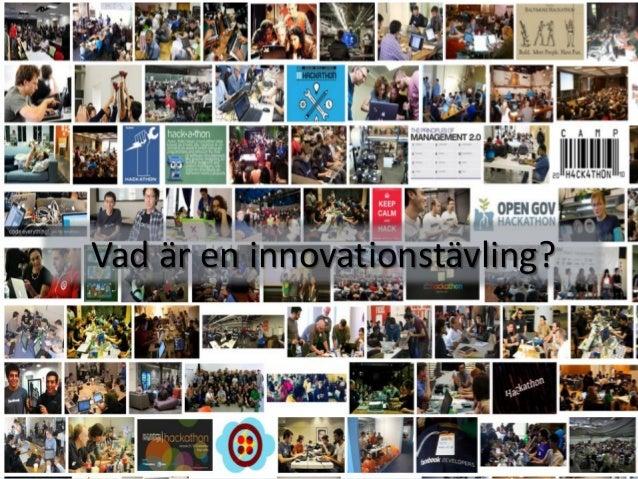 Hackathons, apptävlingar och innovation   vti2014 Slide 2