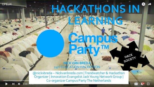 HACKATHONS IN LEARNING NICKVAN BREDA 24H EDUCATION HACKATHON @nickvbreda – Nickvanbreda.com |Trendwatcher & Hackathon Orga...