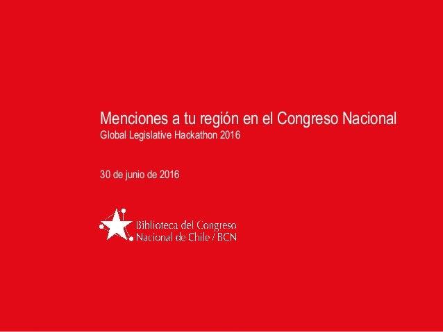 Menciones a tu región en el Congreso Nacional Global Legislative Hackathon 2016 30 de junio de 2016