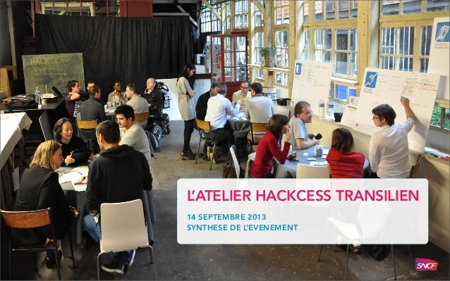 L 'ATELIER HACKCESS TRANSILIEN 14 SEPTEMBRE 2013 SYNTHESE DE L 'EVENEMENT