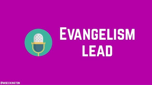 @mseckington Evangelism lead