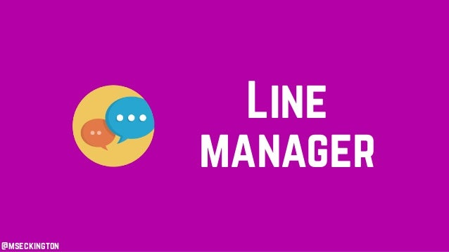 Line manager @mseckington