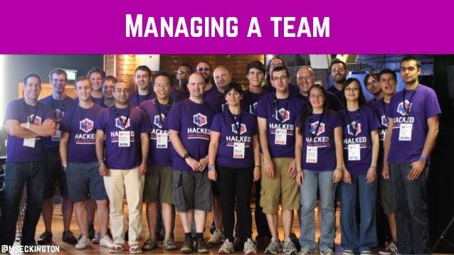 Managing a team @mseckington