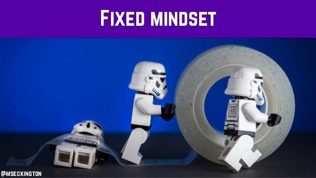 Fixed mindset @mseckington