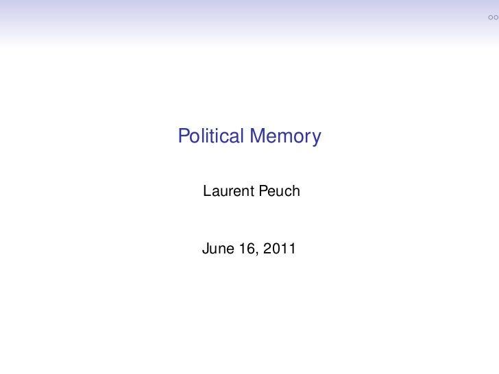 Political Memory  Laurent Peuch  June 16, 2011