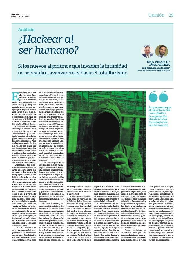 Análisis ¿Hackear al ser humano? Si los nuevos algoritmos que invaden la intimidad no se regulan, avanzaremos hacia el tot...
