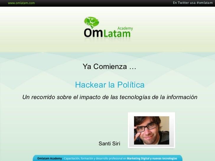En Twitter usa #omlatam                                                    Hackear la Política                            ...