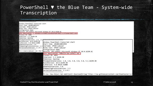 PowerShell ♥ the Blue Team - System-wide Transcription Hacked? Pray that the attacker used PowerShell 13IT Defense 2018
