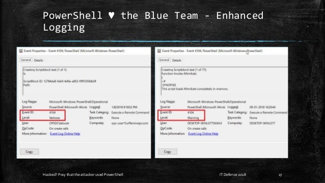 PowerShell ♥ the Blue Team - Enhanced Logging Hacked? Pray that the attacker used PowerShell 17IT Defense 2018