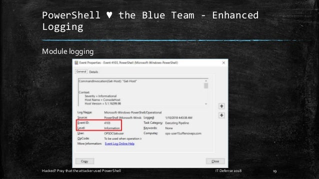 PowerShell ♥ the Blue Team - Enhanced Logging Module logging Hacked? Pray that the attacker used PowerShell 19IT Defense 2...
