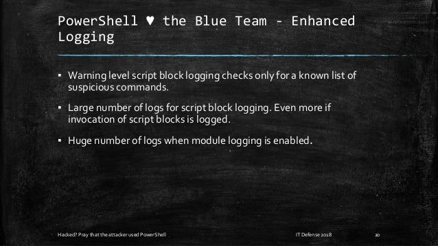 PowerShell ♥ the Blue Team - Enhanced Logging ▪ Warning level script block logging checks only for a known list of suspici...