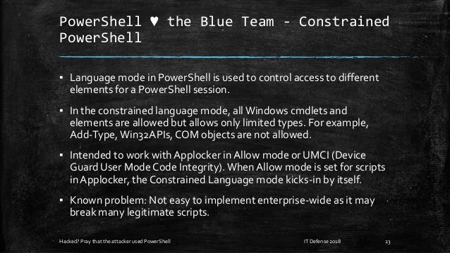 PowerShell ♥ the Blue Team - Constrained PowerShell ▪ Language mode in PowerShell is used to control access to different e...