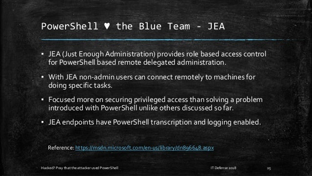 PowerShell ♥ the Blue Team - JEA ▪ JEA (Just Enough Administration) provides role based access control for PowerShell base...