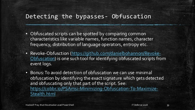 Detecting the bypasses- Obfuscation ▪ Obfuscated scripts can be spotted by comparing common characteristics like variable ...