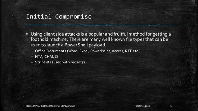 Initial Compromise ▪ Using client side attacks is a popular and fruitful method for getting a foothold machine.There are m...