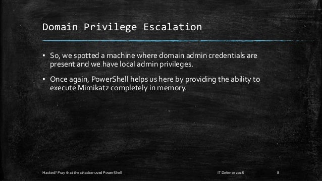 Domain Privilege Escalation ▪ So, we spotted a machine where domain admin credentials are present and we have local admin ...