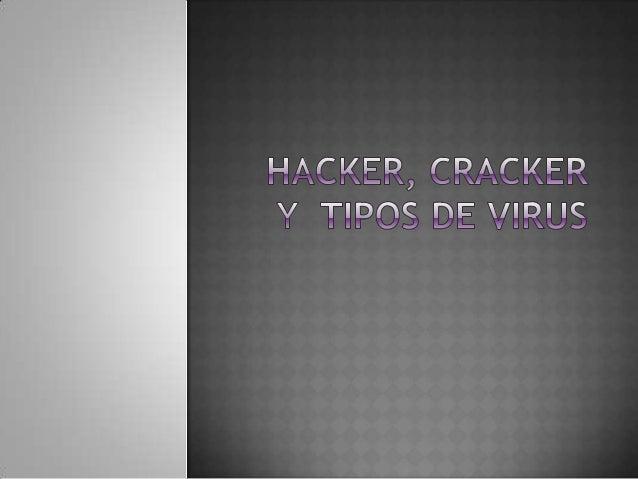    Un hacker se autodefine como una persona que sólo desea    conocer el funcionamiento interno de los sistemas    inform...