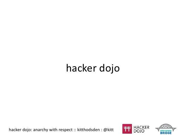 hacker dojo<br />