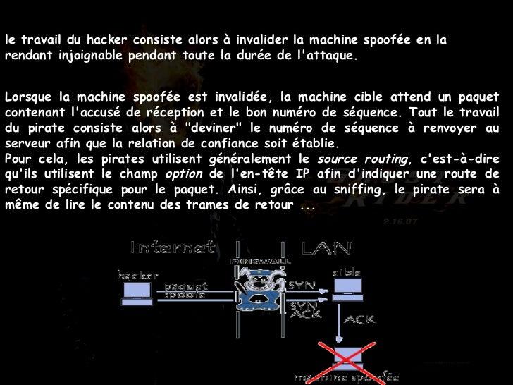le travail du hacker consiste alors à invalider la machine spoofée en la rendant injoignable pendant toute la durée de l'a...