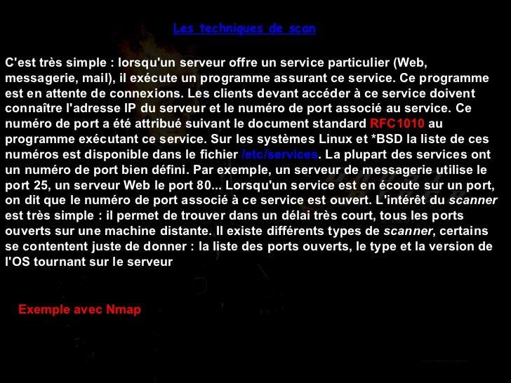 Les techniques de scan   C'est très simple: lorsqu'un serveur offre un service particulier (Web, messagerie, mail), il ex...