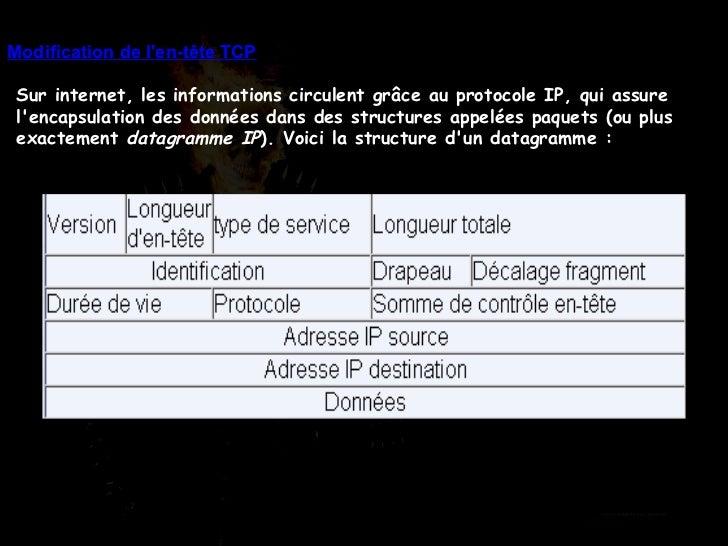 Modification de l'en-tête TCP   Sur internet, les informations circulent grâce au protocole IP, qui assure l'encapsulation...