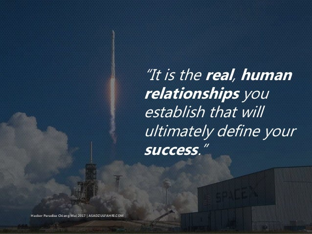 """""""It is the real, human relationships you establish that will ultimately define your success."""" Hacker Paradise Chiang Mai 2..."""