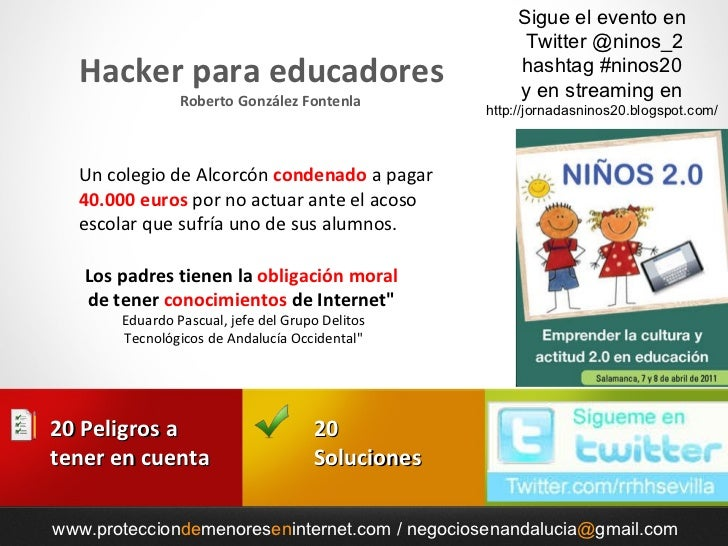 www.protecciondemenoreseninternet.com / negociosenandalucia@gmail.com Hacker para educadores Roberto González Fontenla -  ...
