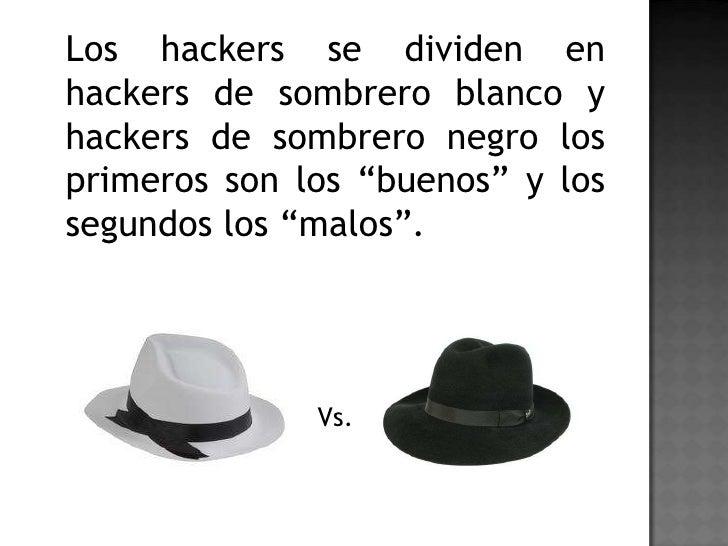 ... 4. Los hackers se dividen en hackers de sombrero blanco ... b8be9002958