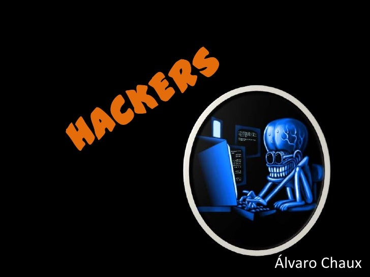 HACKERS<br />Álvaro Chaux <br />