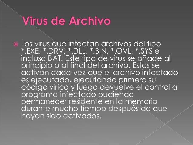    Este tipo de virus infecta el sector de arranque de un    disquete y se esparce en el disco duro del usuario, el    cu...
