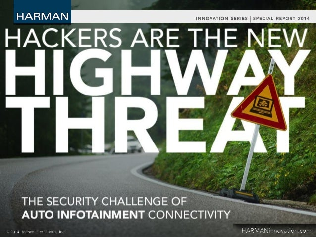 Hackers are the new highway threat The security challenge of auto infotainment connectivity