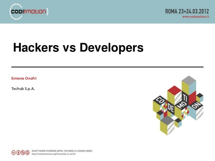 Hackers vs DevelopersSimone OnofriTechub S.p.A.