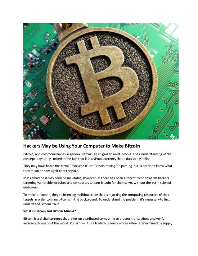 Hackers May Be Using Your Computer To Make Bitcoin -