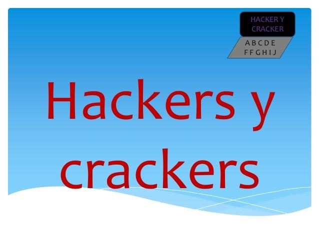 HACKER Y        CRACKER       ABCDE       FFGHIJHackers ycrackers