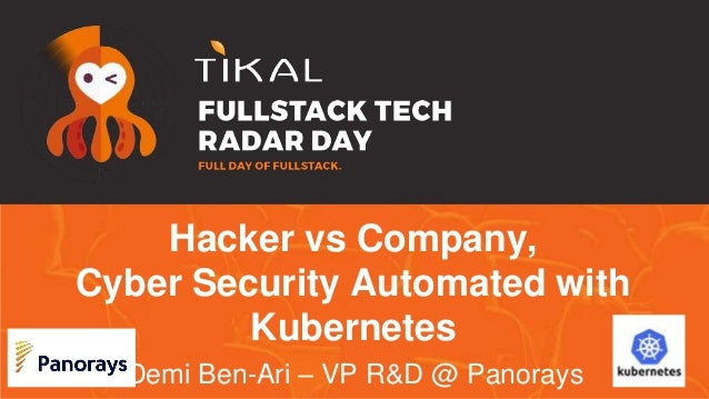 Hacker vs Company, Cyber Security Automated with Kubernetes Demi Ben-Ari – VP R&D @ Panorays