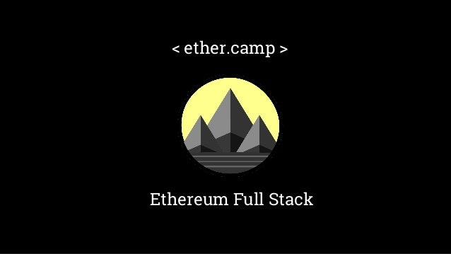Ethereum Full Stack < ether.camp >