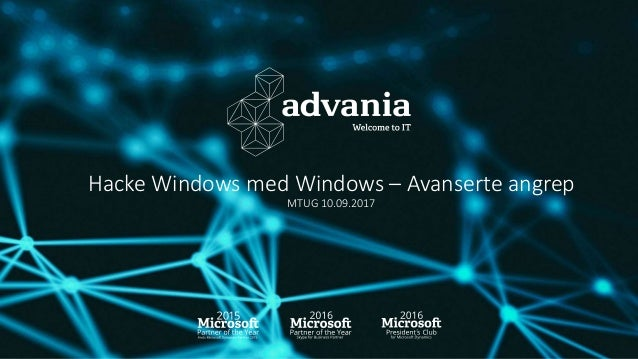 Hacke Windows med Windows – Avanserte angrep MTUG 10.09.2017