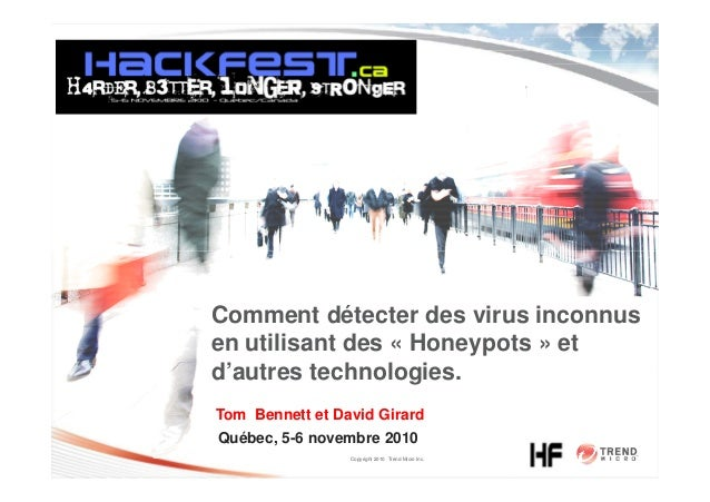 Copyright 2010 Trend Micro Inc. Comment détecter des virus inconnus en utilisant des « Honeypots » et d'autres technologie...