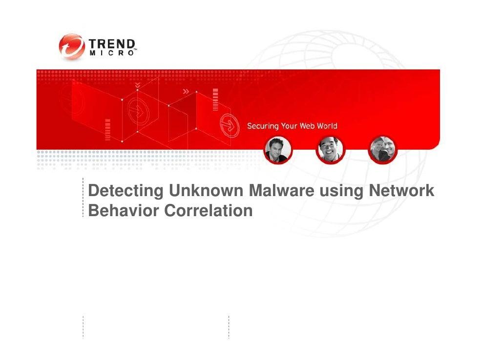 Detecting Unknown Malware using NetworkBehavior Correlation