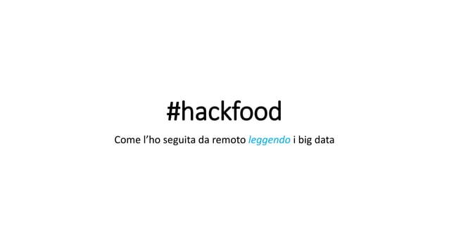 #hackfood Come l'ho seguita da remoto leggendo i big data