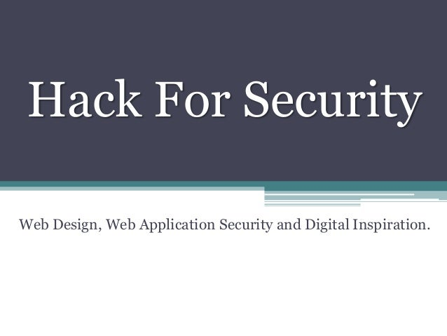 Hack For Security Web Design, Web Application Security and Digital Inspiration.