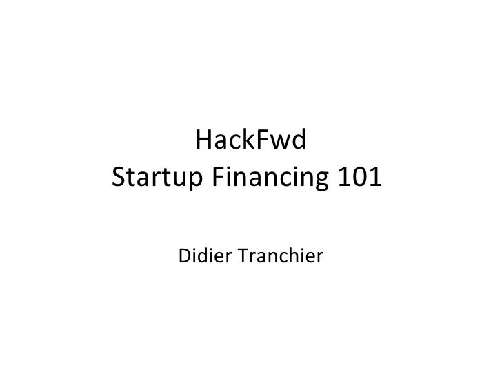 HackFwd Startup Financing 101  Didier Tranchier